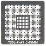 (T30L-P-A3) трафарет BGA для T30L-P-A3, по размеру чипа