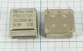 Управляемый напряжением (VCXO) кварцевый генератор 155.52МГц с перестройкой ПЧ:+/-160ppm,5В, гк 155520 \VCXO\20x20x10\PECL\ 5В\PTVC27101\FOQ