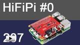Смотреть видео: HiFiPi #0  & Volumio