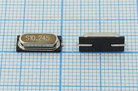 кварцевый резонатор 10.245МГц в корпусе HC49SMD, без нагрузки, 10245 \SMD49S3\S\ 20\ 20/-20~70C\49S2-SMD\1Г