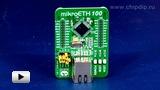 Смотреть видео: ME-mikroETH 100 Board, периферийный модуль с Ethernet контроллером ENC624J600