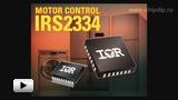 Смотреть видео: IRS2334SPbF и IRS2334MPbF интегральные схемы драйвера 600В