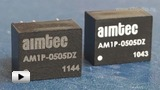 Смотреть видео: Компактные DCDC преобразователи-серия AM1P-DZ компании Aimtec