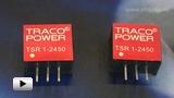 Смотреть видео: DCDC преобразователи серии TSR-1  компании TRACO